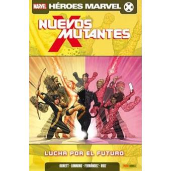 Nuevos Mutantes 6. Lucha por el futuro. Héroes Marvel