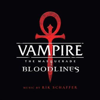 Vampire - The Masquerade Bloodlines B.S.O.
