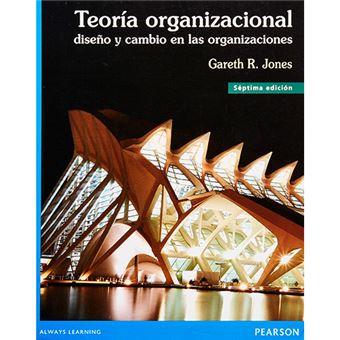 Teoría organizacional - Diseño y cambio en las organizaciones