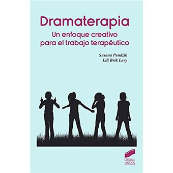 Dramaterapia - Un enfoque creativo para el trabajo terapéutico