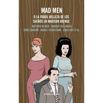 Mad Men: O la frágil belleza de los sueños en Madison Avenue