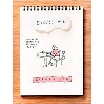 Excuse Me - Cartoons, Complaints, And Notes To Self