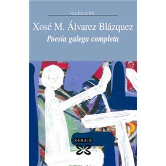 Poesía Galega Completa X. M. Álvarez Blázquez