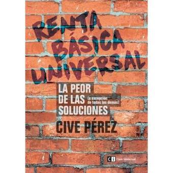 Renta Básica Universal. La peor de las soluciones