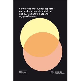 Sexualidad masculina - Aspectos culturales y cambio social del año 1976 a 2010 en España