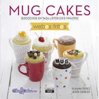 Mug Cakes. Bizcochos en taza listos en 5 minutos