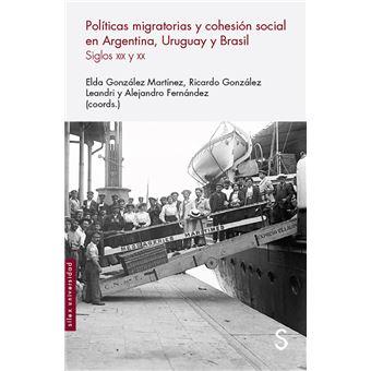 Políticas migratorias y cohesión social en Argentina, Uruguay y Brasil