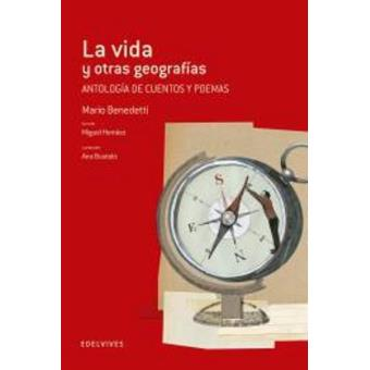 La vida y otras geografias (Anotología de cuentos y poemas)