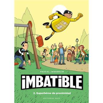 Imbatible 2 - Superhéroe de proximidad