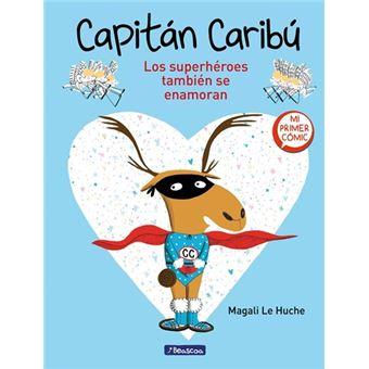 Capitán Caribú. Los superhéroes también se enamoran
