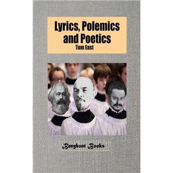 Lyrics, Polemics and Poetics