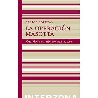 La operación Masotta - Cuando la muerte también fracasa