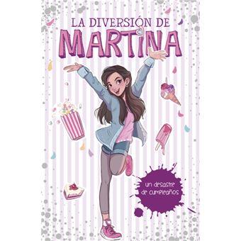 La diversión de Martina 1: Mi desastre de cumpleaños