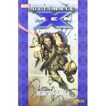 Ultimate X-Men el regreso de a Arma-X 02