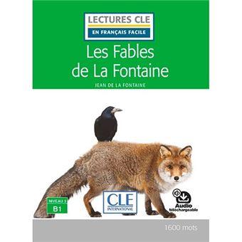 Lectures clé en français facile - Les fables de La Fontaine - B1