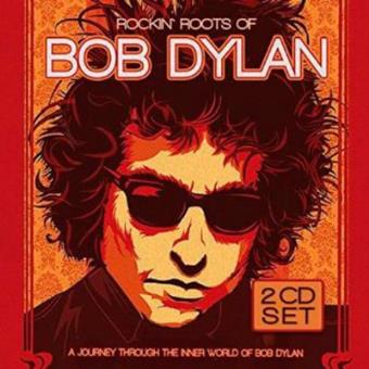 Rockin' Roots of Bob Dylan (2 CD)