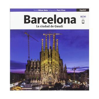 Barcelona. La ciudad de Gaudí (Edición en español)