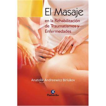 Masaje En La Rehabilitación de Traumatismos y Enfermedades, El