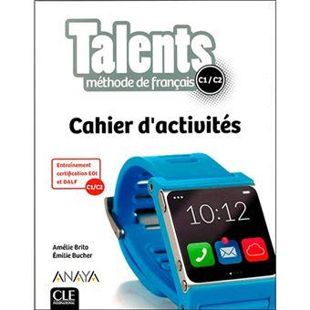 Talents, méthode de français C1-C2 - Cahier d'activites