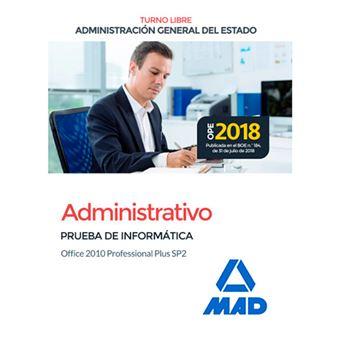 Administrativo de la Administración General del Estado - Turno libre - Prueba de informática Office 2010 Professional Plus SP2