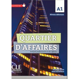 Quartier d'affaires. Français professionel et des affaires. A1 (Libro + CD)