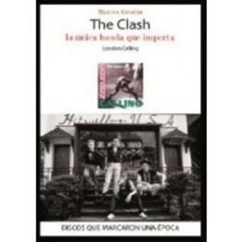 The Clash, la única banda que importa. London Calling
