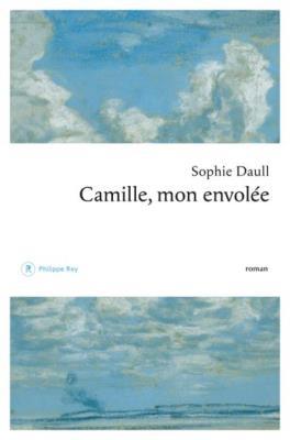 Camille Mon Envolée Le Poème Vibrant Dune Mère à Sa