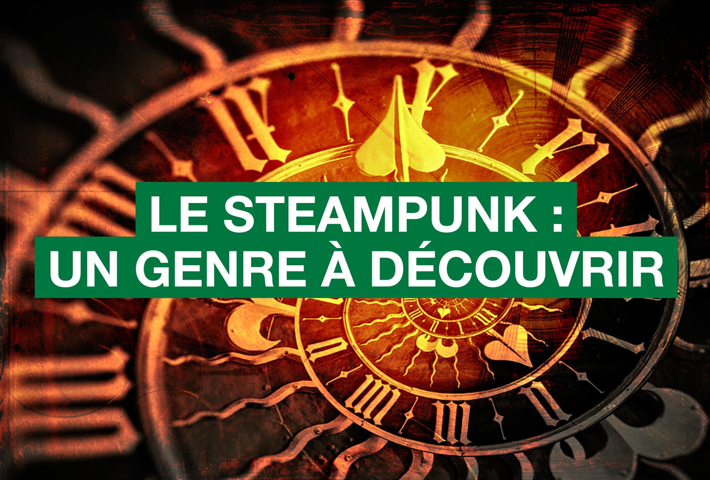 tout ce qu 39 il faut savoir sur le steampunk conseils d 39 experts fnac. Black Bedroom Furniture Sets. Home Design Ideas