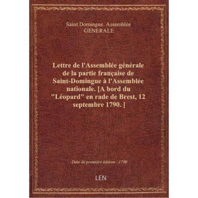 Lettre de l'Assemblée générale de la partie française de Saint-Domingue à l'Assemblée nationale. [A