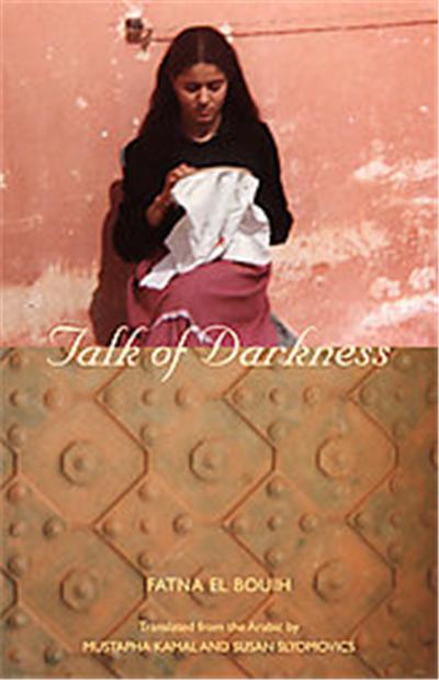 Talk of Darkness, Modern Middle East Literatures in Translation Series