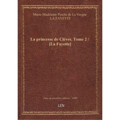 La princesse de Clèves. Tome 2 / [La Fayette]