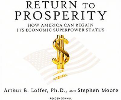 Return To Prosperity Arthur B Laffer Stephen Moore Livre Cd