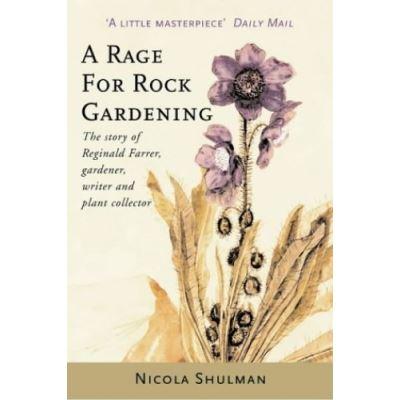 Rage for Rock Gardening Nicola Shulman