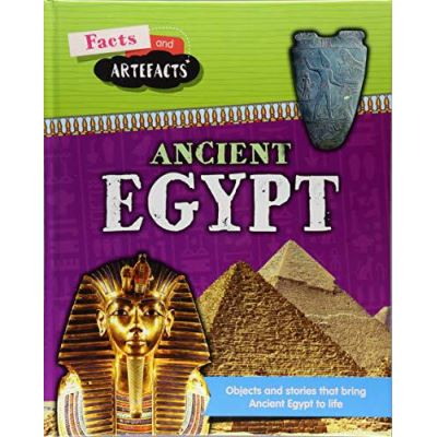 Ancient Egypt (Facts and Artefacts) - [Version Originale]