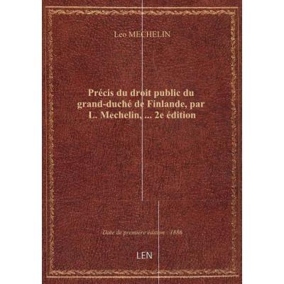 Précis du droit public du grand-duché de Finlande, par L. Mechelin,... 2e édition