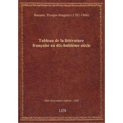 Tableau de la littérature française au dix-huitième siècle (7ème éd.) / par M. de Barante,...