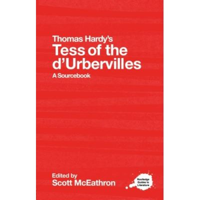 Thomas Hardy's Tess of the D'Ubervilles: A Sourcebook