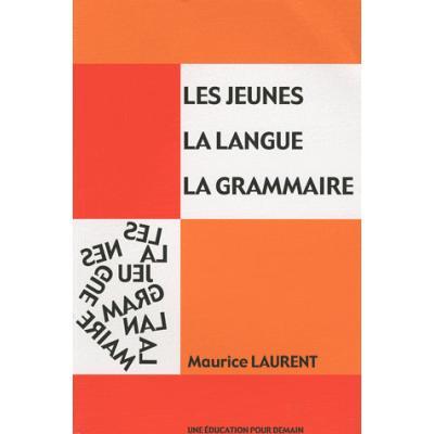 Les jeunes, la langue, la grammaire. Tome 2, Orthographe grammaticale, Expression du temps, conjugaison