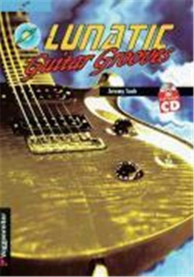 Lunatic Guitar Grooves. Mit Profi-Playback CD