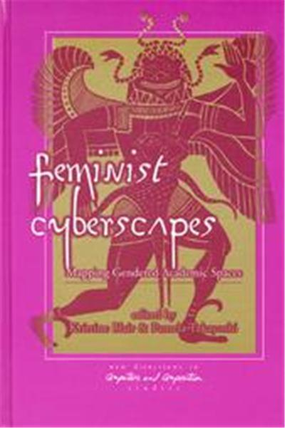 Feminist Cyberscapes, New Directions in Computers and Composition Studies