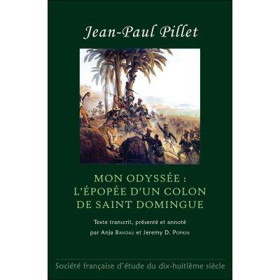 Mon Odyssée : l'Épopée d'un colon de Saint Domingue