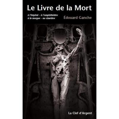 Le Livre De La Mort , À L'Hôpital , À L'Amphithéâtre , À La Morgue , Au Cimetière