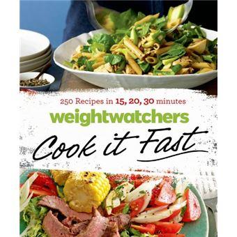 Weightwatchers Cook It Fast 250 Recipes In 15 20 30 Minutes Livre En Vo