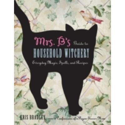 Mrs B.'s Guide to Household Witchery - [Version Originale]