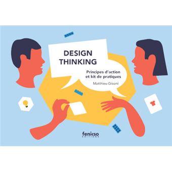 Design Thinking : principes d'action et kit de pratiques