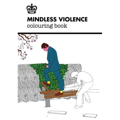 Modern Toss: Mindless Violence Colouring Book (Modern Toss Colouring Books) (Jp Oversized)