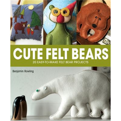 Cute Felt Bears: 20 Easy-To-Make Felt Bear Projects (Paperback)