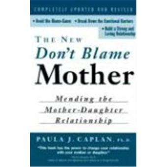 the new don t blame mother caplan paula