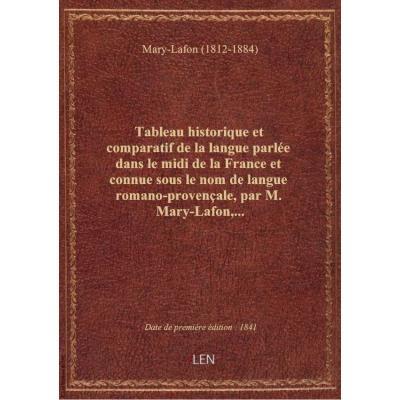 Tableau historique et comparatif de la langue parlée dans le midi de la France et connue sous le nom