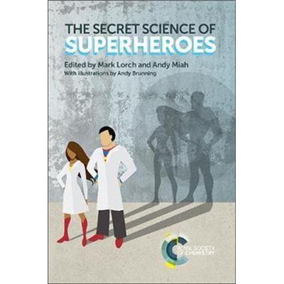 Secret Science Of Superheroes